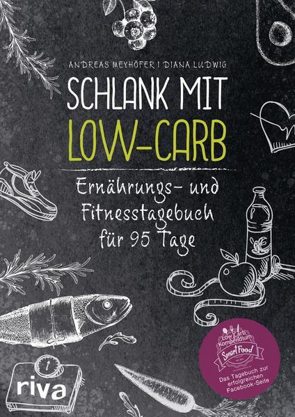 Schlank mit Low-Carb - Ernährungs- und Fitnesstagebuch für 95 Tage (Mängelexemplar)