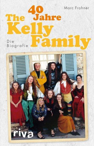 40 Jahre The Kelly Family - Die Biografie (Mängelexemplar)