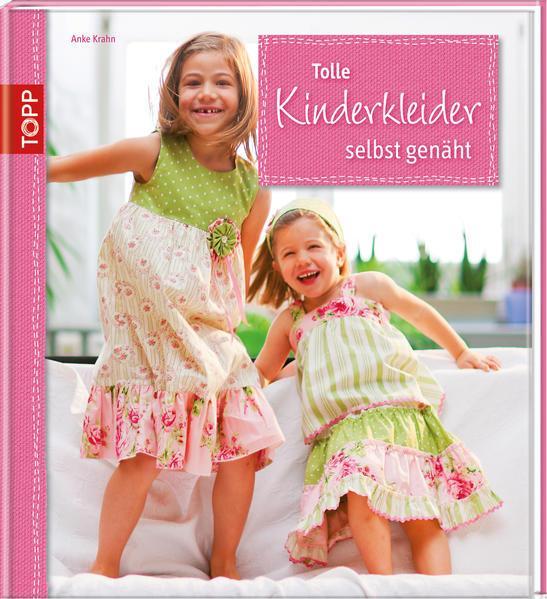 Tolle Kinderkleider selbst genäht - Detailverliebte Modelle für Jungen und Mädchen