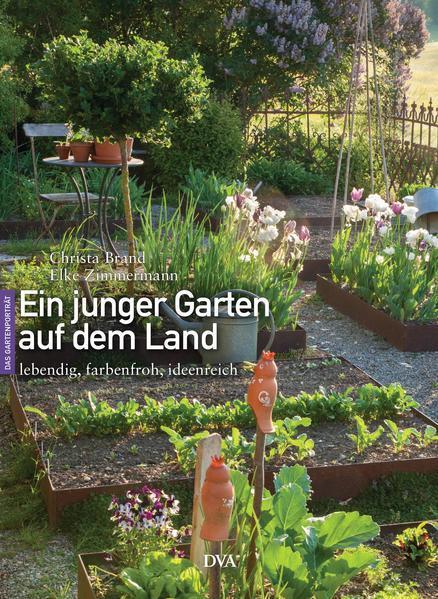 Ein junger Garten auf dem Land - ideenreich, lebendig, farbenfroh
