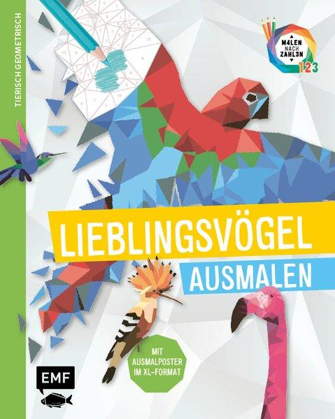 Tierisch geometrisch - Malen nach Zahlen: Lieblingsvögel ausmalen (Mängelexemplar)