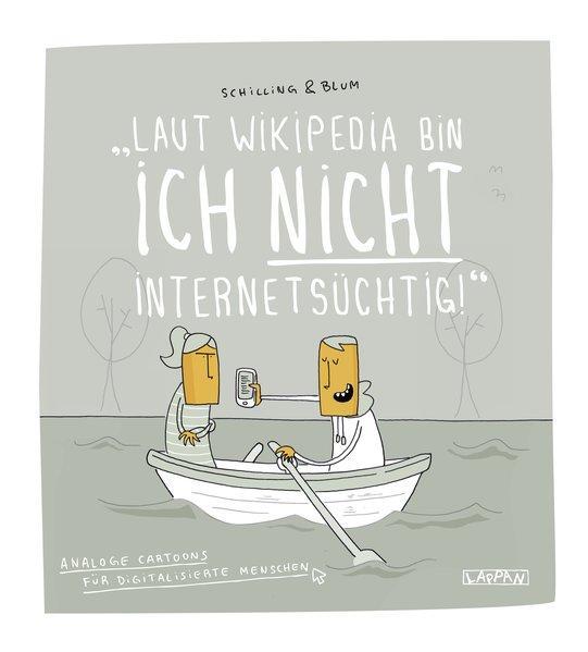 Laut Wikipedia bin ich nicht internetsüchtig! - Analoge Cartoons (Mängelexemplar)