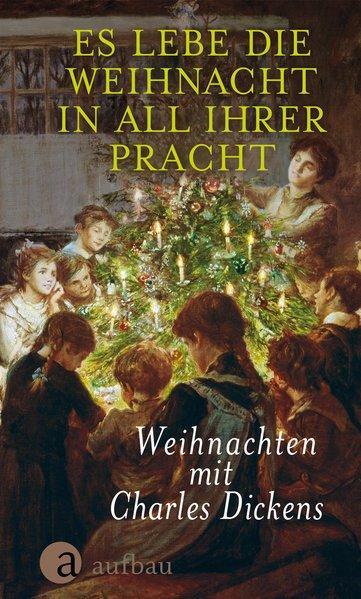 Es lebe die Weihnacht in all ihrer Pracht - Weihnachten mit Charles Dickens (Mängelexemplar)