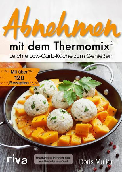 Abnehmen mit dem Thermomix® - Leichte Low-Carb-Küche zum Genießen. (Mängelexemplar)