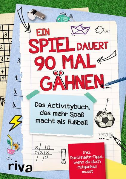 Ein Spiel dauert 90 Mal Gähnen-Das Activitybuch, das mehr Spaß macht als Fußball (Mängelexemplar)