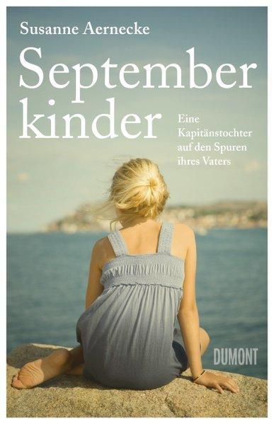 Septemberkinder - Eine Kapitänstochter auf den Spuren ihres Vaters