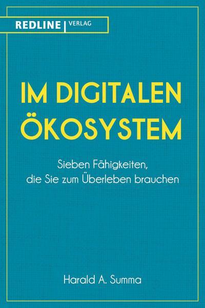 Im digitalen Ökosystem - Sieben Fähigkeiten, die Sie zum Überleben brauchen (Mängelexemplar)