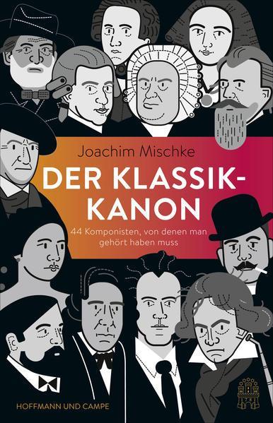 Der Klassik-Kanon - 44 Komponisten, von denen man gehört haben muss (Mängelexemplar)