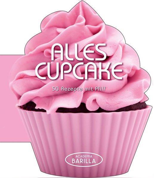 Alles Cupcake - 50 Rezepte mit Pfiff
