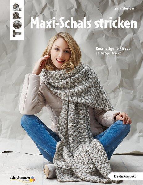 Maxi-Schals stricken (kreativ.kompakt) - Kuschelige It-Pieces selbstgestrickt (Mängelexemplar)