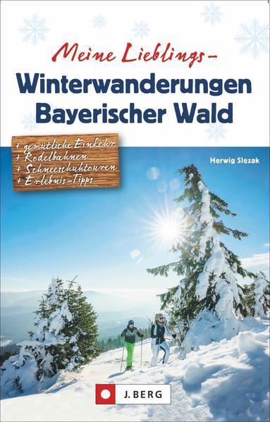 Meine Lieblings-Winterwanderungen Bayerischer Wald (Mängelexemplar)