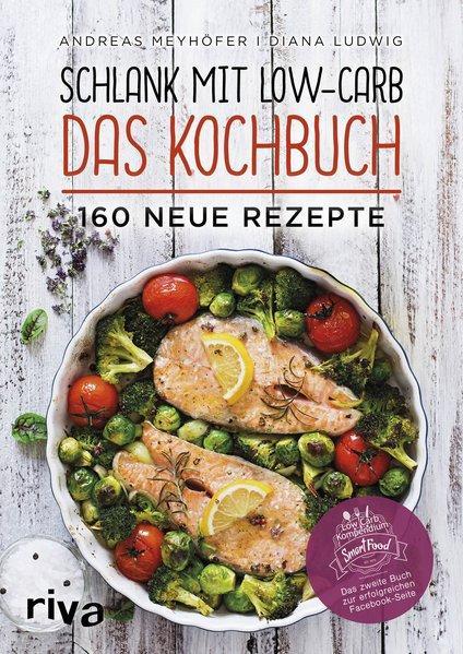 Schlank mit Low-Carb – Das Kochbuch - 160 neue Rezepte (Mängelexemplar)