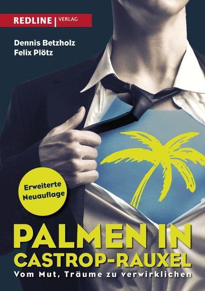 Palmen in Castrop-Rauxel - Vom Mut, Träume zu verwirklichen (Mängelexemplar)