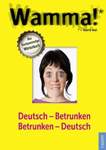 Wamma! - Deutsch-Betrunken Betrunken-Deutsch Erweiterte Neuausgabe (Mängelexemplar)