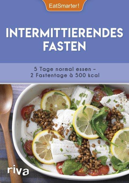 Intermittierendes Fasten - 5 Tage normal essen – 2 Fastentage à 500 kcal. (Mängelexemplar)