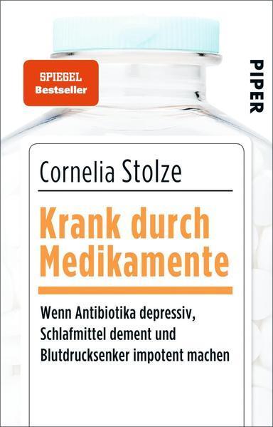 Krank durch Medikamente - Wenn Antibiotika depressiv, Schlafmittel dement...