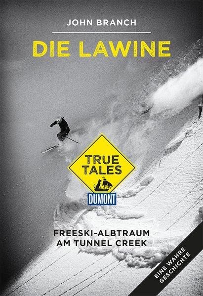 Die Lawine (DuMont True Tales) - Freeski-Albtraum am Tunnel Creek (Mängelexemplar)