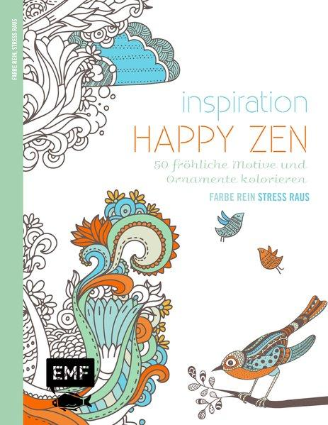 Inspiration Happy Zen - 50 fröhliche Motive und Ornamente kolorieren (Mängelexemplar)