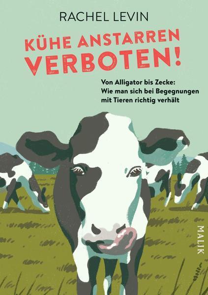 Kühe anstarren verboten!-Von Alligator bis Zecke