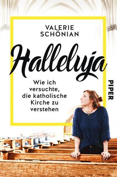 Halleluja - Wie ich versuchte, die katholische Kirche zu verstehen