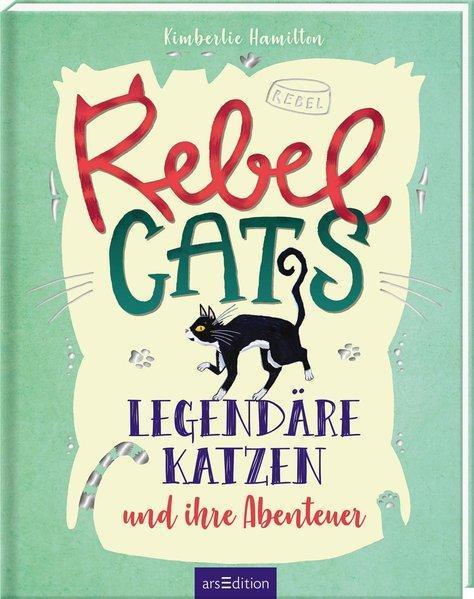 Rebel Cats - Legendäre Katzen und ihre Abenteuer (Mängelexemplar)