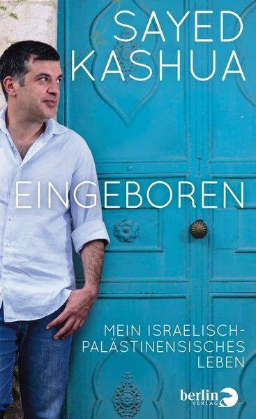 Eingeboren - Mein israelisch-palästinensisches Leben