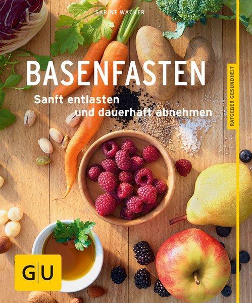 Basenfasten - Essen und trotzdem entlasten