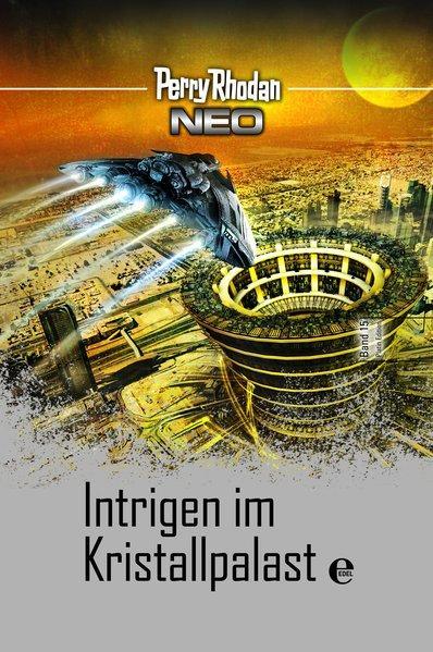 Perry Rhodan Neo 15: Intrigen im Kristallpalast - Platin Edition Band 15 (Mängelexemplar)