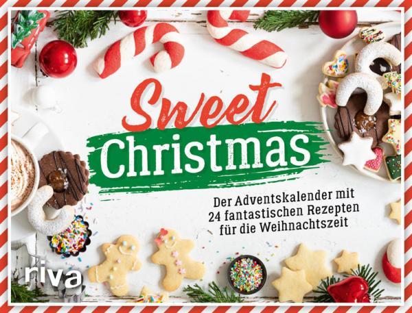 Sweet Christmas - Der Adventskalender mit 24 Rezepten für die Weihnachtszeit