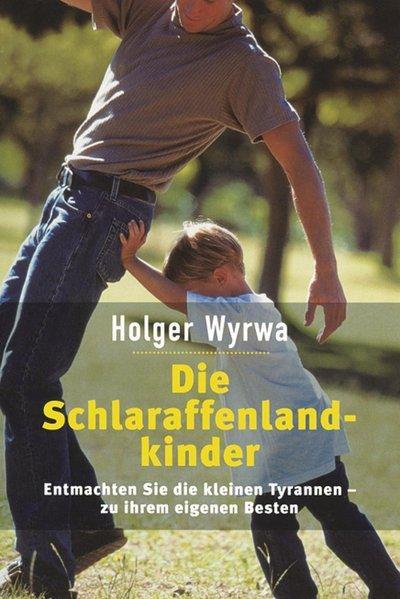 Die Schlaraffenlandkinder - Entmachten Sie die kleinen Tyrannen (Mängelexemplar)