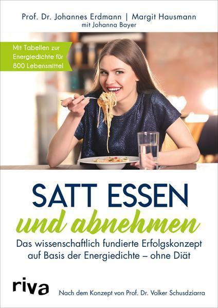 Satt essen und abnehmen - Wissenschaftlich fundiertes Erfolgskonzept (Mängelexemplar)