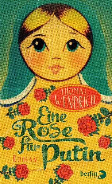 Eine Rose für Putin - Roman