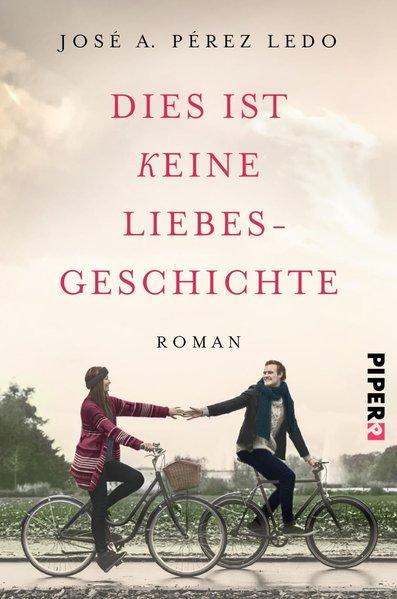 Dies ist keine Liebesgeschichte - Roman