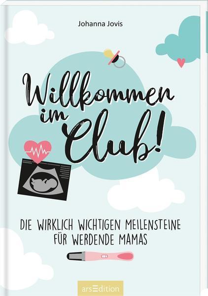 Willkommen im Club! - Die wirklich wichtigen Meilensteine für werdende Mamas