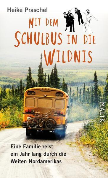 Mit dem Schulbus in die Wildnis - ein Jahr lang durch die Weiten Nordamerikas (Mängelexemplar)