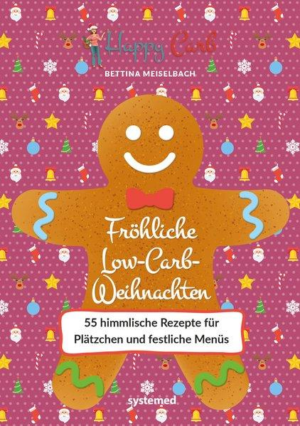 Happy Carb: Fröhliche Low-Carb-Weihnachten - 55 himmlische Rezepte (Mängelexemplar)