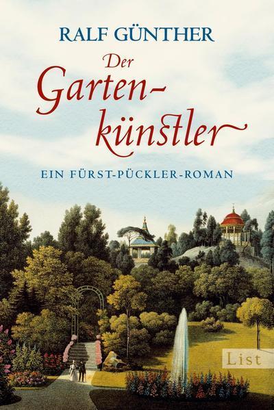 Der Gartenkünstler - Ein Fürst-Pückler-Roman