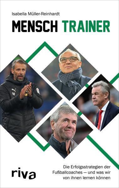 Mensch Trainer - Die Erfolgsstrategien der Fußballcoaches (Mängelexemplar)