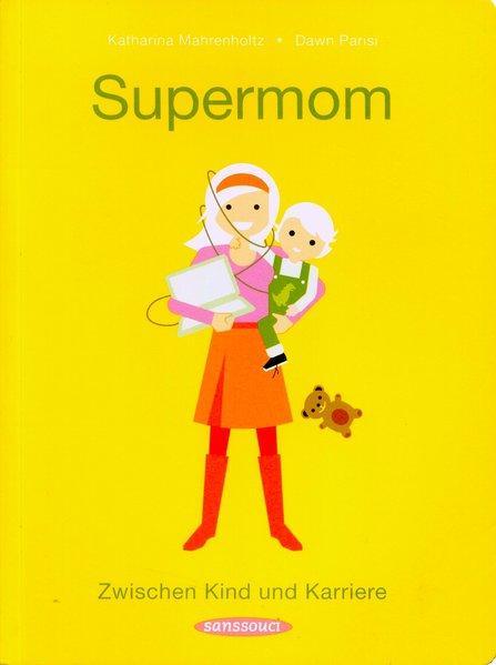 Supermom - Zwischen Kind und Karriere
