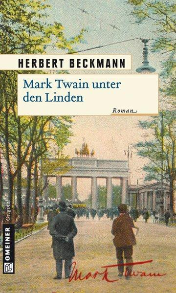 Mark Twain unter den Linden - Roman (Mängelexemplar)