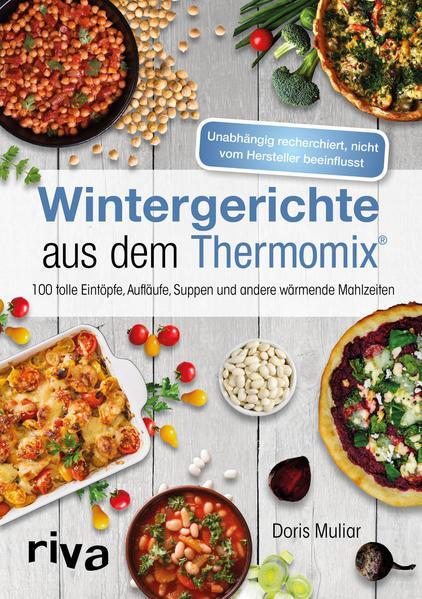 Wintergerichte aus dem Thermomix®-100 tolle Eintöpfe, Aufläufe, Suppen (Mängelexemplar)
