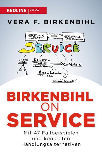 Birkenbihl on Service - Mit 47 Fallbeispielen und konkreten Handlungsalternativen (Mängelexemplar)