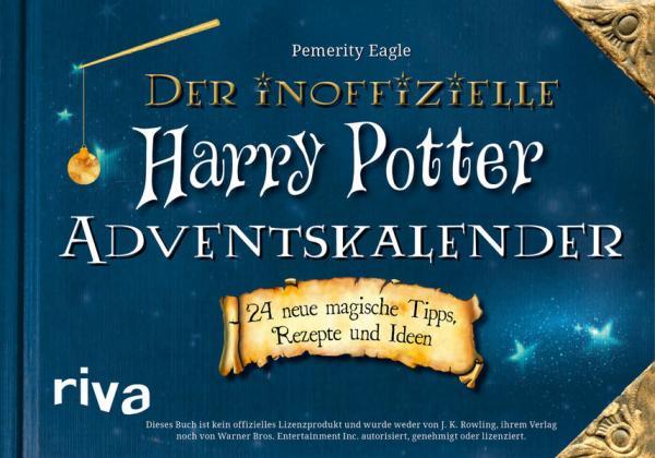 Der inoffizielle Harry-Potter-Adventskalender - 24 neue magische Tipps, Rezepte und Ideen