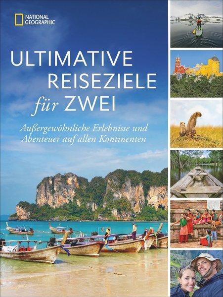 Ultimative Reiseziele für zwei - Außergewöhnliche Erlebnisse und Abenteuer (Mängelexemplar)