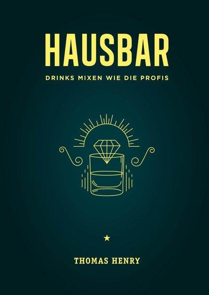Hausbar - Drinks mixen wie die Profis (Mängelexemplar)