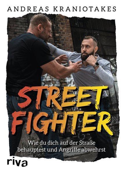 Streetfighter - Wie du dich auf der Straße behauptest und Angriffe abwehrst (Mängelexemplar)