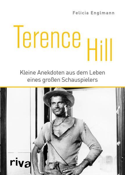 Terence Hill - Kleine Anekdoten aus dem Leben eines großen Schauspielers (Mängelexemplar)