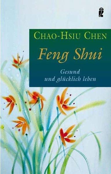 Feng Shui - Gesund und glücklich leben