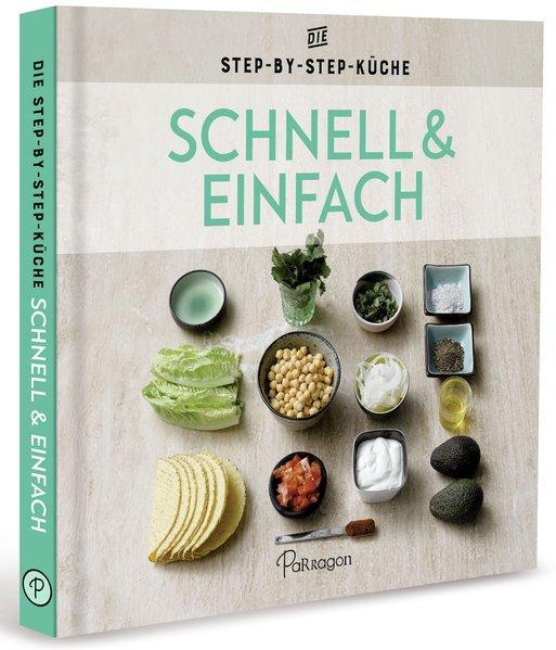 Schnell & Einfach - Die Step-by-Step-Küche (Mängelexemplar)