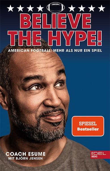 Believe the Hype! - American Football: Mehr als nur ein Spiel (Mängelexemplar)